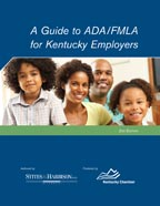 A Guide to ADA/FMLA for Kentucky Employers - 2nd Ed.