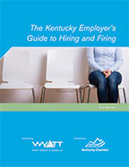 The Kentucky Employer's Guide to Hiring and Firing - 6th Ed.