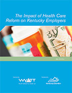 The Impact of Health Care Reform on Ky. Employers - 3rd Ed.